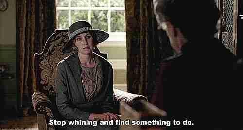 """""""Deja de quejarte y encuentra algo que hacer"""""""