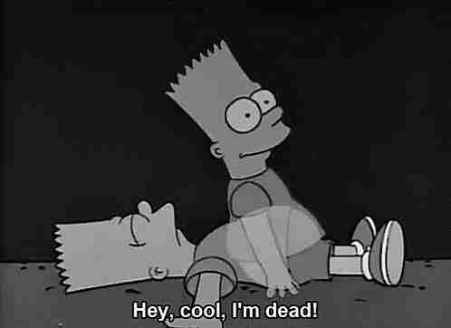 Hey, genial, ¡estoy muerto!