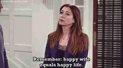 """""""Recuerda: esposa feliz, vida igual de feliz""""."""