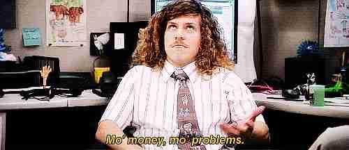 """""""Más dinero, más problemas"""""""